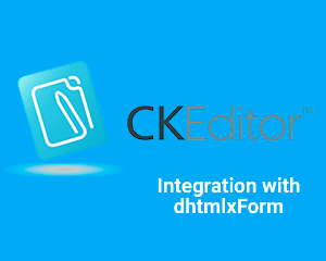 Custom Item in dhtmlxForm by the Example of CKEditor Integration